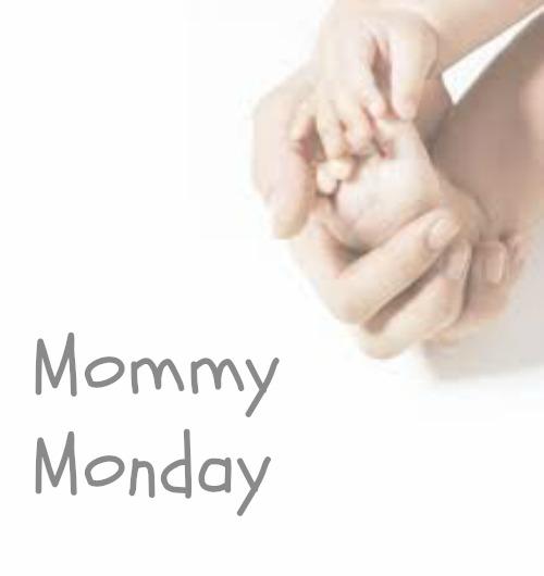 mommy monday
