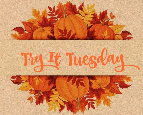 try-it-tuesday-fall