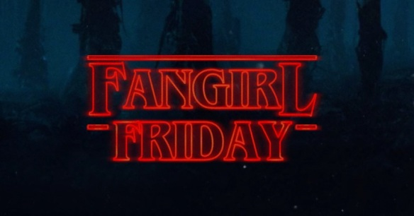 Fan Girl Friday Stranger Things Banner