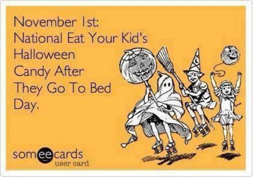 november-ist-national-eat-your-kids-halloween-candy-after-they-28724584