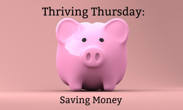 Thriving Thursday Saving Money